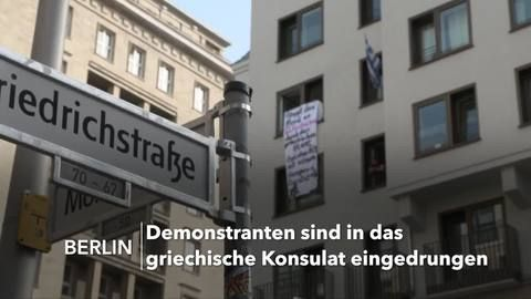 Berlin: Demonstranten in griechisches Konsulat eingedrungen