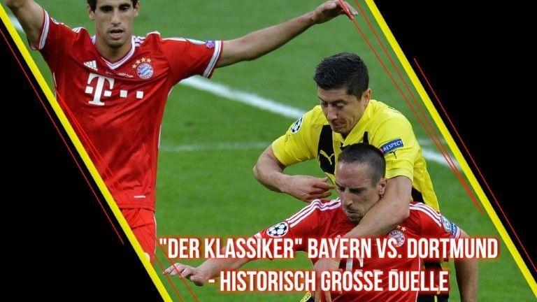 """Bayern vs. Dortmund – Historisch große Duelle des """"Klassikers"""""""