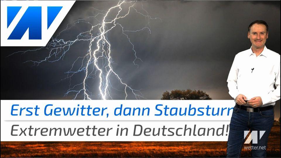 Extremwetter in Deutschland! Erst Gewitter, dann Staubstürme!